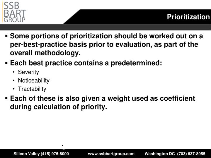 Some portions of prioritization should be worked out on a per-best-practice basis prior to evaluation, as part of the overall methodology.