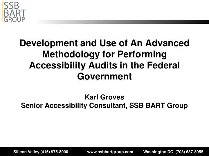 Development and Use of An Advanced Methodology for Performing Accessibility Audits in the Federal Go...