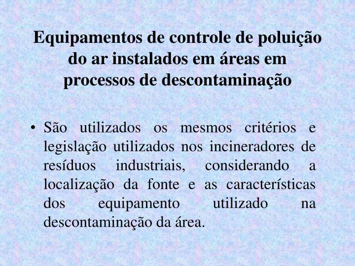 Equipamentos de controle de poluição do ar instalados em áreas em processos de descontaminação