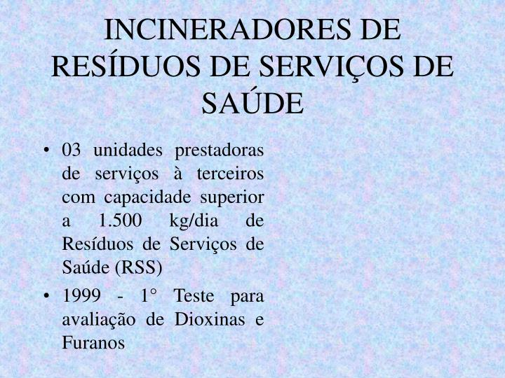 INCINERADORES DE RESÍDUOS DE SERVIÇOS DE SAÚDE