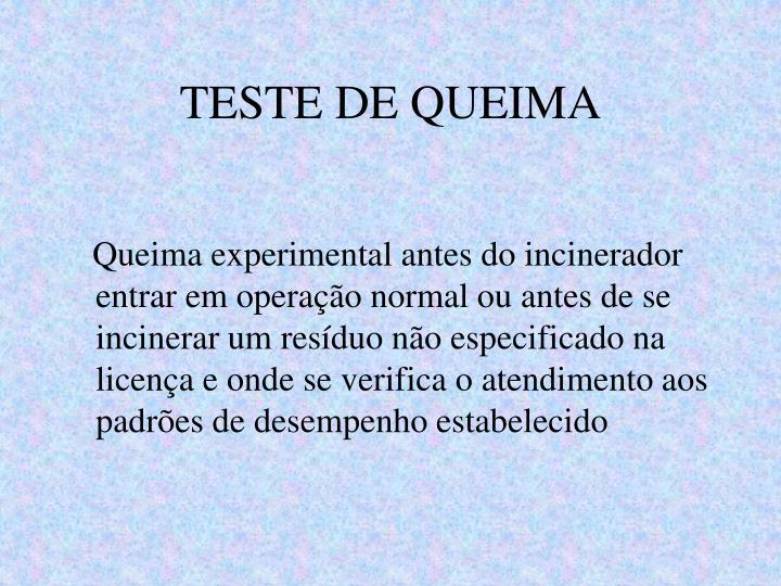 TESTE DE QUEIMA