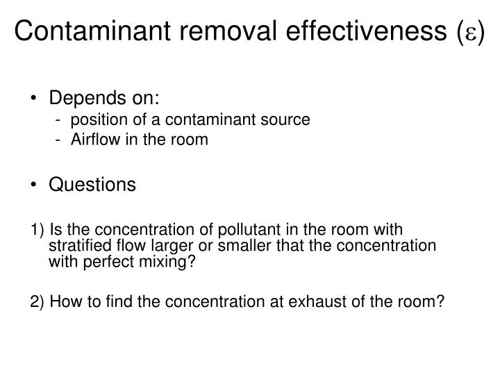 Contaminant removal effectiveness (