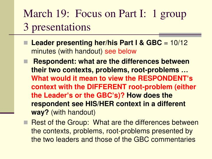 March 19:  Focus on Part I:  1 group