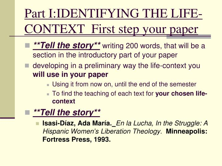Part I:IDENTIFYING THE LIFE-CONTEXT  First step your paper