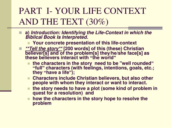 PART  I- YOUR LIFE CONTEXT AND THE TEXT (30%)