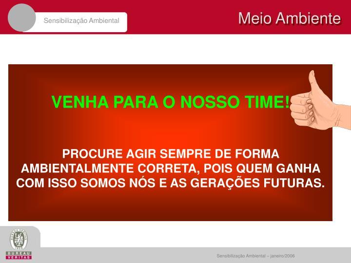VENHA PARA O NOSSO TIME!
