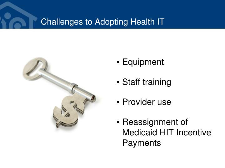 Challenges to Adopting Health IT