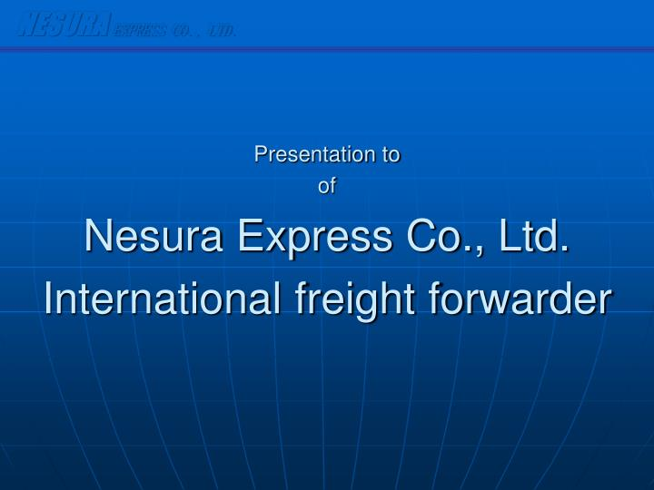 Nesura express co ltd