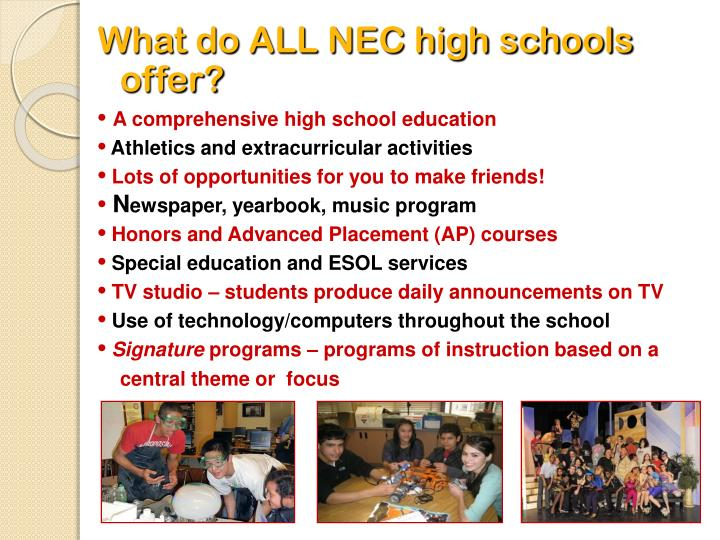 What do ALL NEC high schools offer?