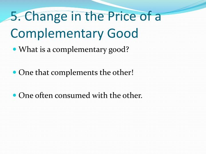 5. Change in the Price of a Complementary Good