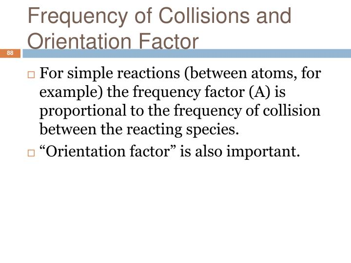 Frequency of Collisions and Orientation Factor
