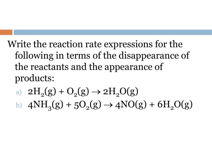 Write the reaction rate expressions for the following in terms of the disappearance of the reactants and the appearance of products: