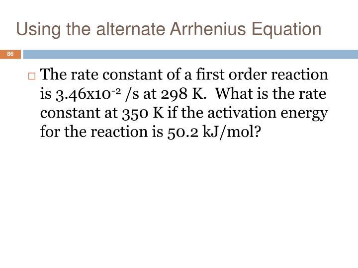 Using the alternate Arrhenius Equation