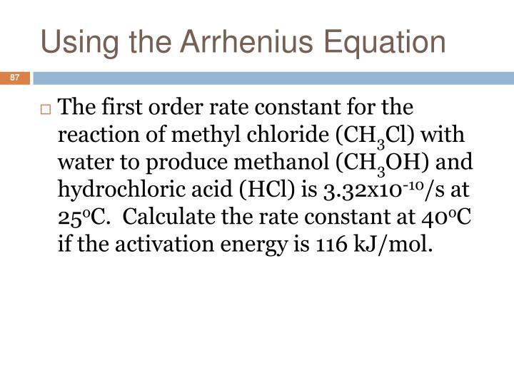 Using the Arrhenius Equation