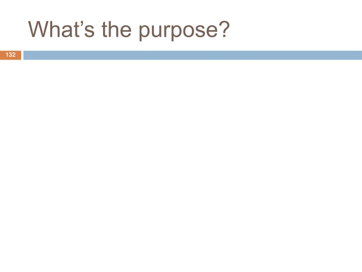 What's the purpose?