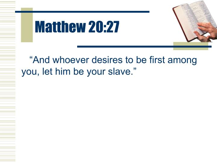 Matthew 20:27