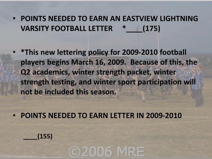 POINTS NEEDED TO EARN AN EASTVIEW LIGHTNING VARSITY FOOTBALL LETTER     *____(175)