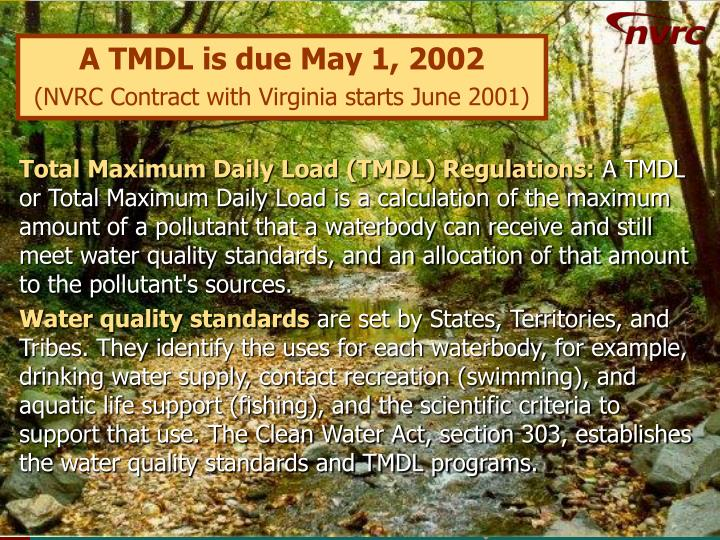 A TMDL is due May 1, 2002