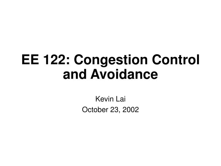 Ee 122 congestion control and avoidance