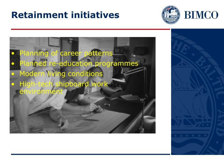 Retainment initiatives