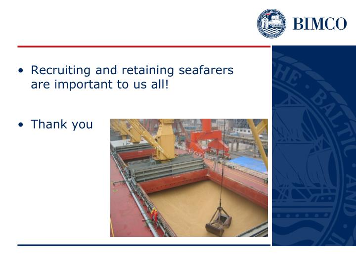Recruiting and retaining seafarers are important to us all!