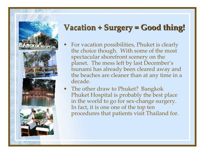Vacation + Surgery = Good thing!