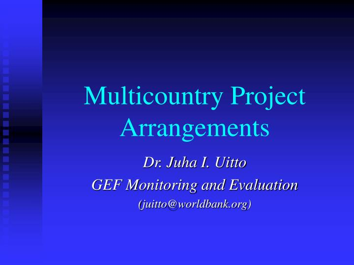 Multicountry project arrangements