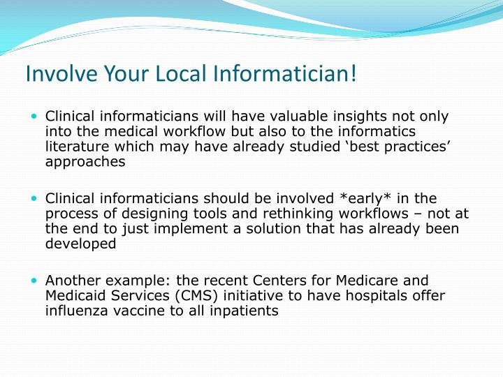 Involve Your Local Informatician!