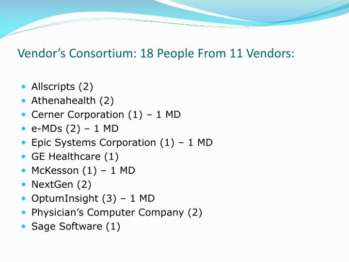 Vendor's Consortium: 18 People From 11 Vendors:
