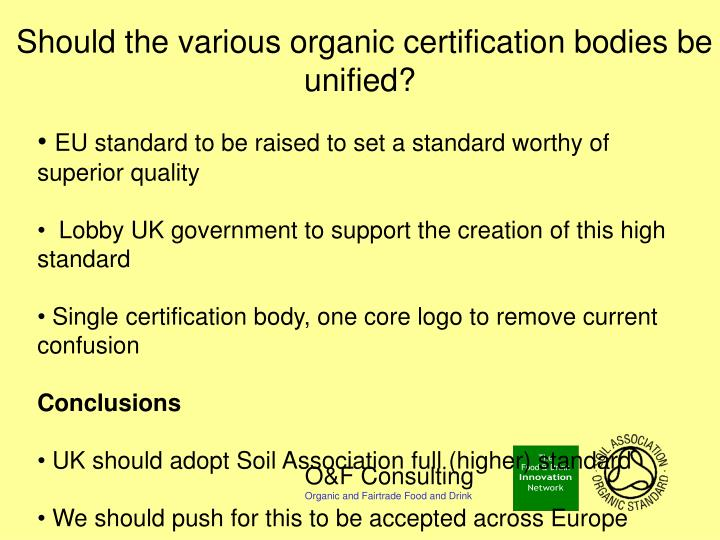 Should the various organic certification bodies be unified?