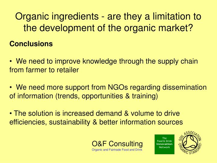 Organic ingredients - are they a limitation to the development of the organic market?