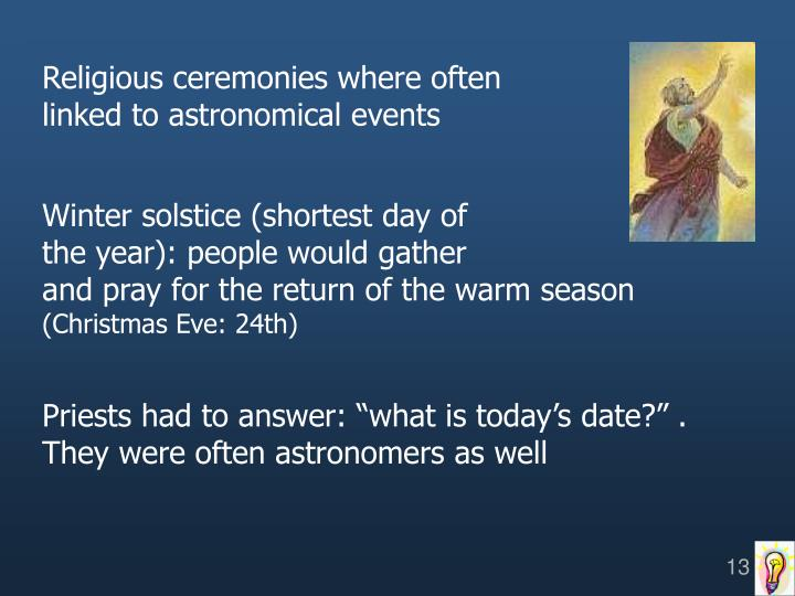 Religious ceremonies where often linked to astronomical events