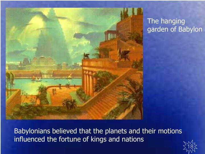 The hanging garden of Babylon