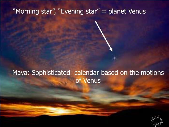 """""""Morning star"""", """"Evening star"""" = planet Venus"""