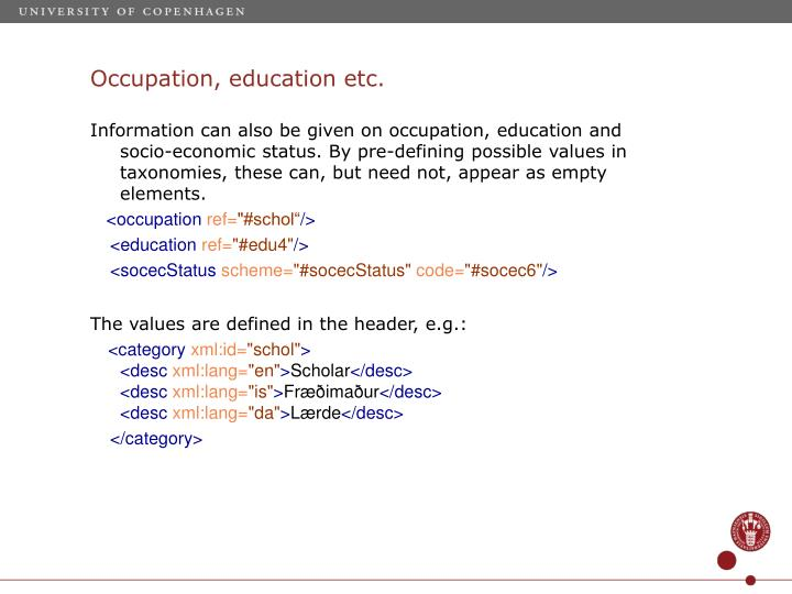 Occupation, education etc.