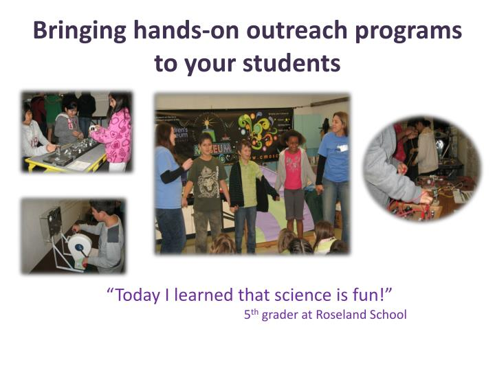 Bringing hands on outreach programs to your students