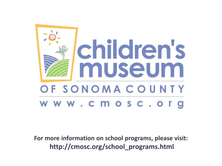 For more information on school programs, please visit: