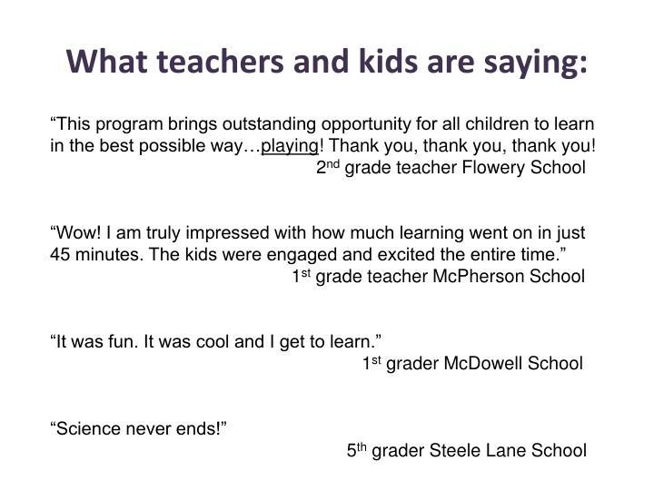 What teachers and kids are saying: