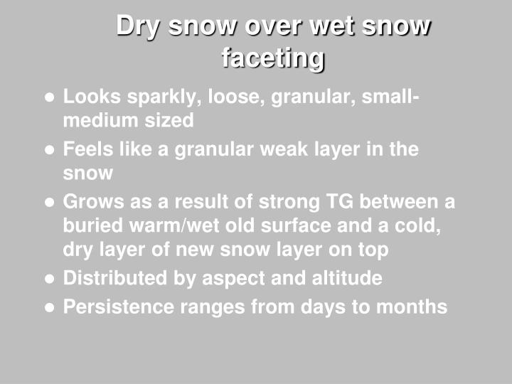 Dry snow over wet snow faceting
