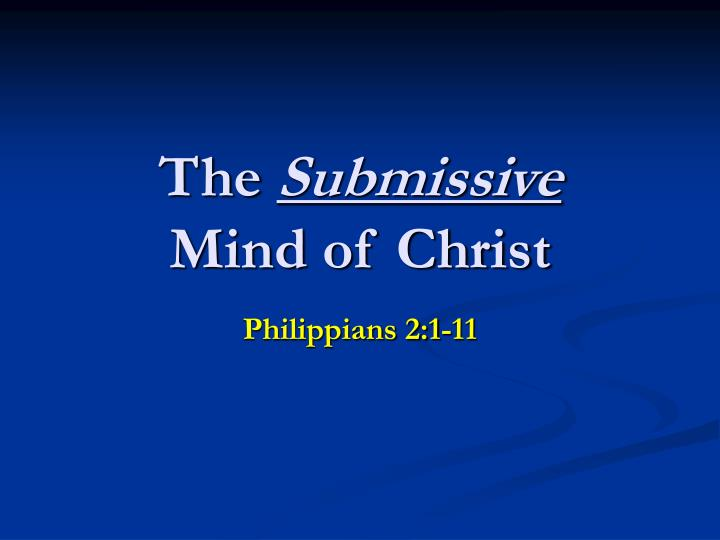 The submissive mind of christ