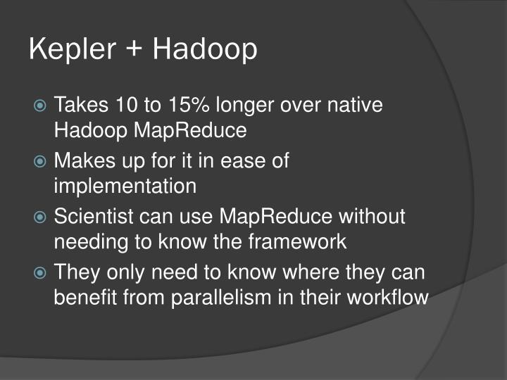 Kepler + Hadoop