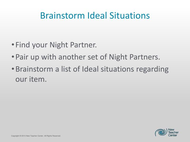 Brainstorm Ideal Situations