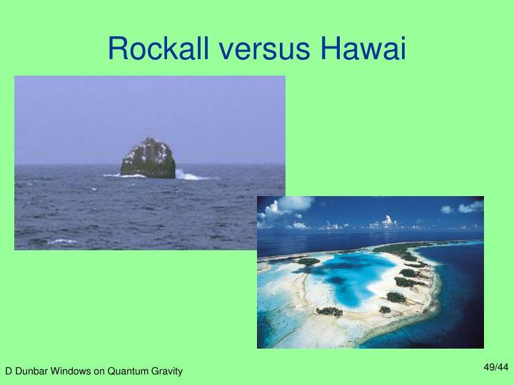 Rockall versus Hawai