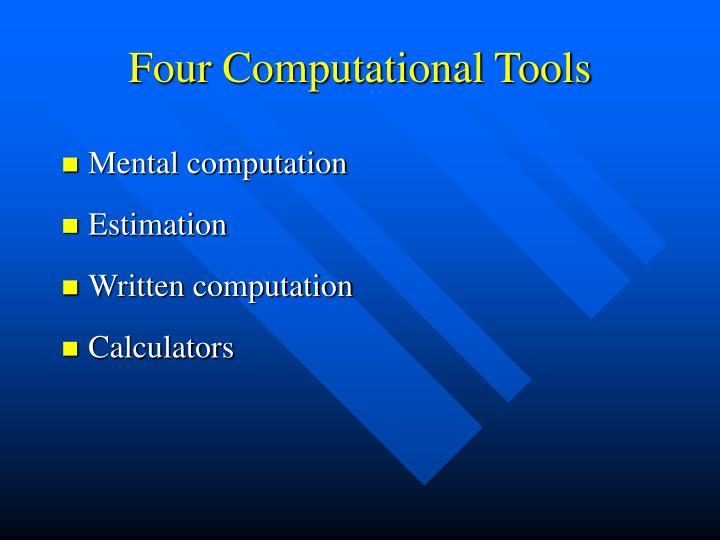 Four Computational Tools