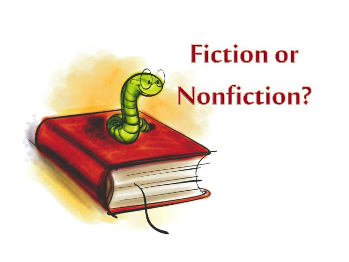 Fiction or nonfiction