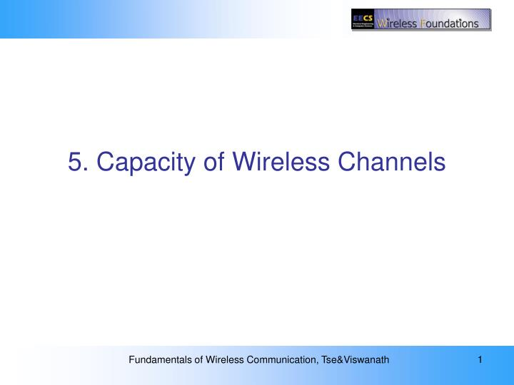 5. Capacity of Wireless Channels