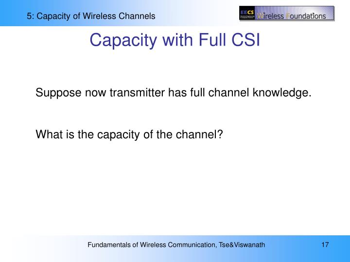 Capacity with Full CSI