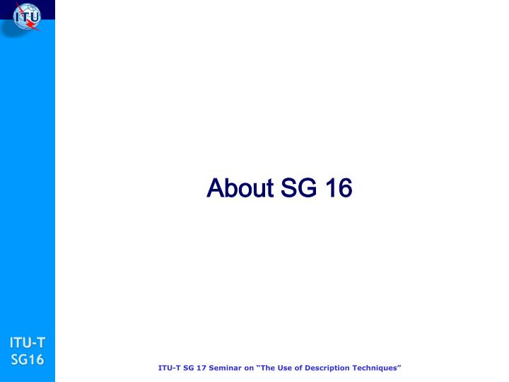 About SG 16