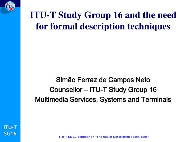 Itu t study group 16 and the need for formal description techniques