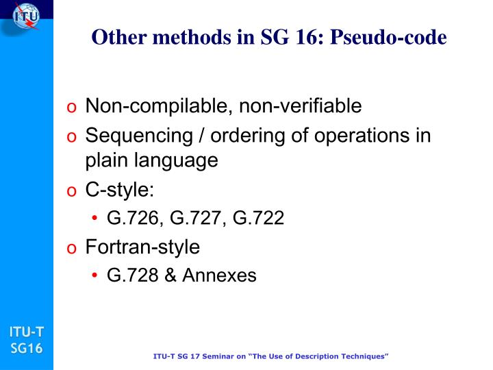 Other methods in SG 16: Pseudo-code